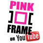 PinkFrame on YouTube